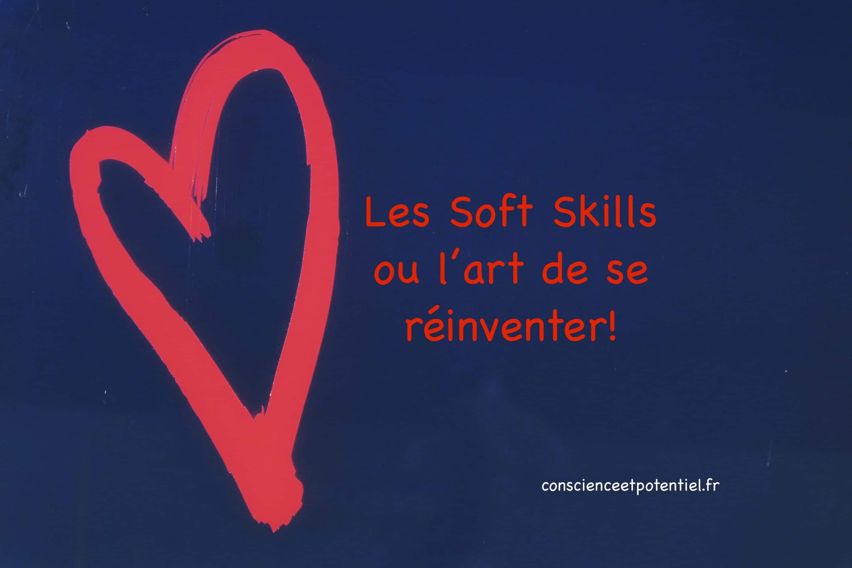 Les soft skills ou l'art de se réinventer!